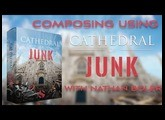 Composing Using Cathedral of Junk With Nathan Boler