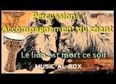 Percussions Rythme Accompagnement Chant : Le Lion est mort ce soir