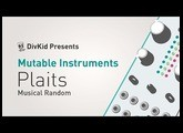 Mutable Instruments - Plaits - Musical Random
