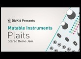 Mutable Instruments - Plaits - Stereo Demo Jam
