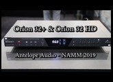 Antelope Audio Orion 32+ & Orion32 HD - NAMM 2019