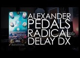 Demos in the Dark - Alexander Pedals Radical Delay DX