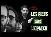 Les Pieds Dans Le Patch #21 : Février 2019 avec Fabrice Chantôme (Koh Lanta)
