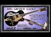 VARIAX 300 Son Gretsch G 6136 Impro Autumn Leaves Jean Luc LACHENAUD