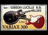 VARIAX 300 Démo GIBSON Lucille BB KING Improvisation BLUES Jean Luc LACHENAUD