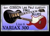 VARIAX 300 Démo GIBSON Les Paul Custom 1961 Improvisation BLUES Jean Luc LACHENAUD