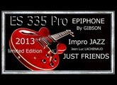 ES 335 Pro EPIPHONE By GIBSON 2013 Impro JAZZ Just Friends Jean Luc LACHENAUD