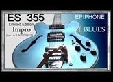 es 355 TV Pelham Blue 2013 EPIPHONE by GIBSON Limited Edition  Impro BLUES Jean Luc LACHENAUD