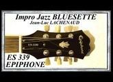 ES 339 Pro EPIPHONE by GIBSON Impro jazz BLUESETTE Jean Luc LACHENAUD.wmv