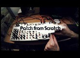 Patch from Scratch - First riff with the Random*Source Mantra Serge panel (no talking)