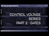 Control Voltage In Reason 10.2 - The Gates - Part 2