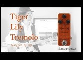 One Control | Tiger Lily Tremolo