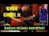 KHDK GHOUL Jr. OVERDRIVE demo by Pete Thorn