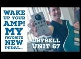DRYBELL UNIT 67 - VITALIZE YOUR GUITAR TONE, demo by Pete Thorn