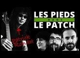 Les Pieds Dans Le Patch #22 : Mars 2019 avec Patrick Rondat