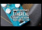 Wampler: ETHEREAL Delay & Reverb