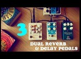 3 Dual Reverb & Delay Pedals (Keeley, Earthquaker, Wampler)