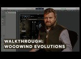 Walkthrough: Woodwind Evolutions