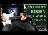 Strandberg Boden Classic 6 Tremolo - Sound Demo (no talking)