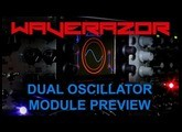 Waverazor Dual Oscillator Module Preview