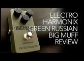 Electro Harmonix Green Russian Big Muff review