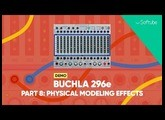 Buchla 296e Demo w. Todd Barton pt. 8/10 – Physical modeling effects – Softube
