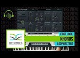First Look:KHORDS by Loopmasters
