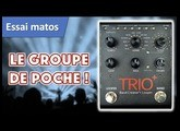 Test et demo Digitech Trio + Band Creator Looper