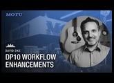 DP10 workflow enhancements