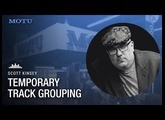 Scott Kinsey: save time with temporary track grouping