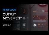 Output Movement - First Look