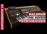Baloran The River Multi-Timbral Polyphonic Analog Synthesizer | Superbooth 2019 | SYNTH ANATOMY