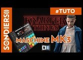 KNARFER THINGS - REFAIRE LE GENERIQUE DE STRANGER THINGS AVEC MASCHINE MK3, MONARK MASSIVE REPLIKA