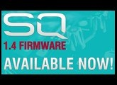 SQ V1.4 Firmware - The Crowd Pleaser!