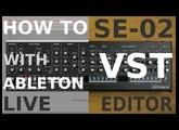 Studio Electronics - SE-02 Editor VST : Setting up Ableton Live TUTORIAL