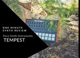 ONE MINUTE SYNTH REVIEW!!! Ep. 6 Dave Smith Instruments Tempest
