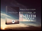 Walkthrough - Bowed Glass Clouds | Cinematic Morphing Pad Library for Kontakt