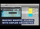 Making Warped Sounds with Kepler Orchestra