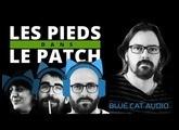 Les Pieds Dans Le Patch #26 : Juillet 2019 avec Guillaume Jeulin (Blue Cat Audio)