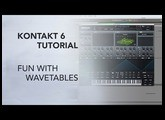 How to use Wavetables in Kontakt 6 + FREE Kontakt 6 wavetable mini-library