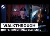 Hyperion Strings Elements Walkthrough By Soundiron