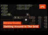 Getting Around In The Grid  [BITWIG STUDIO 3]