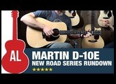 Martin D10e - Road Series Rundown (New for 2019)