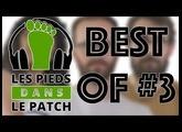 Les pieds dans le patch saison 3, Best of #3