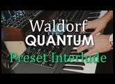 Waldorf Quantum - A Preset Interlude