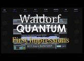 Waldorf Quantum - First Impressions