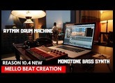 PROPELLERHEAD REASON 10.4 FIRST BEATMAKING VIDEO - 2 NEW INSTRUMENTS TEST DRIVE ?
