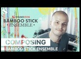 Composing With Bamboo Stick Ensemble