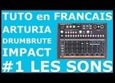 [TUTO EN FRANCAIS] Arturia DrumBrute Impact Tuto 1 LES SONS