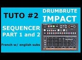 {TUTO] DrumBrute Impact SEQEUNCER Part 1 & 2 French w English subtitles